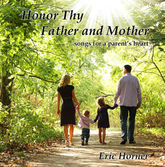 Honor Thy Father and Mother  songs for a parent's heart $15